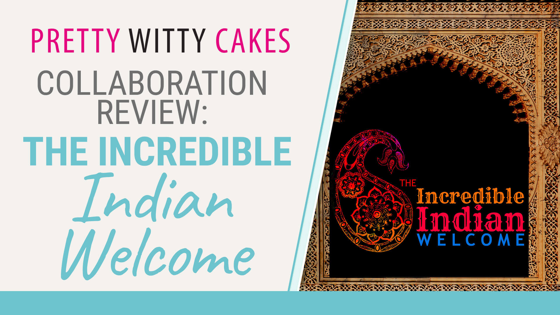 Collaboration Review: The Incredible Indian Welcome