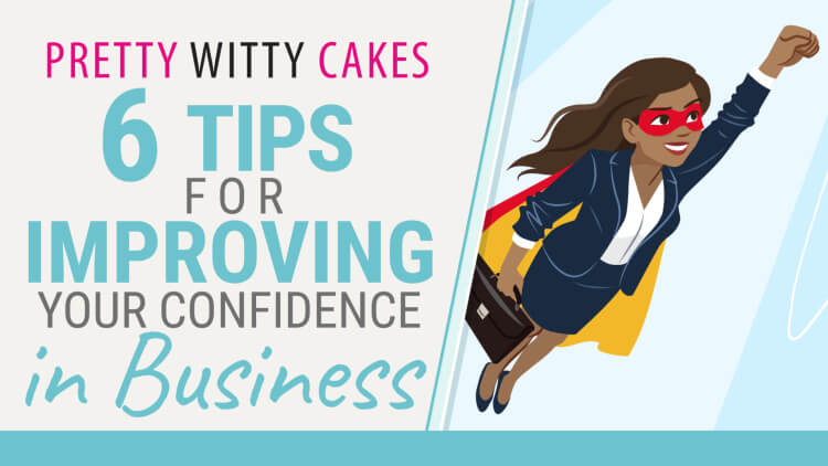 6 tips for improving your confidence in business