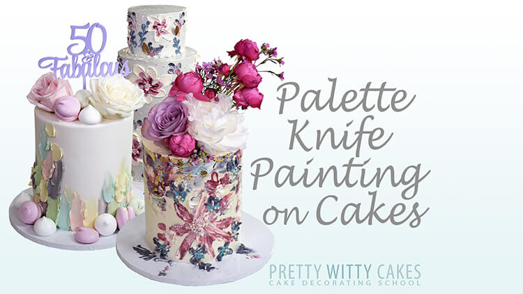 Palette Knife Painting on Cakes from Pretty Witty Academy