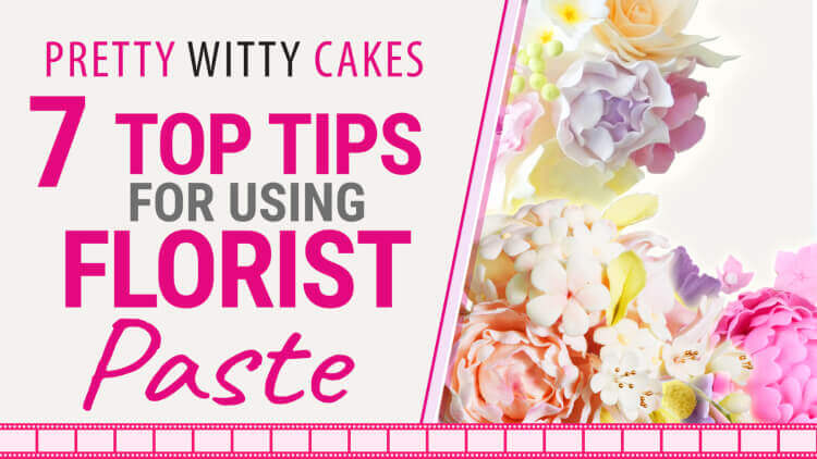 7 Top Tips for using Florist Paste.