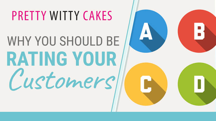 Why you should be rating your customers