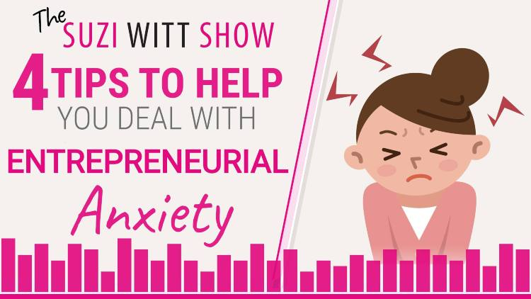4 tips to help you deal with Entrepreneur anxiety