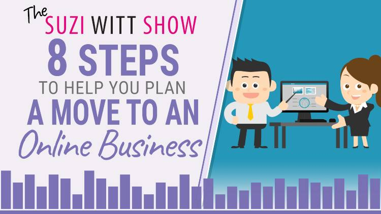 8 steps to help you plan a move to an online business or course