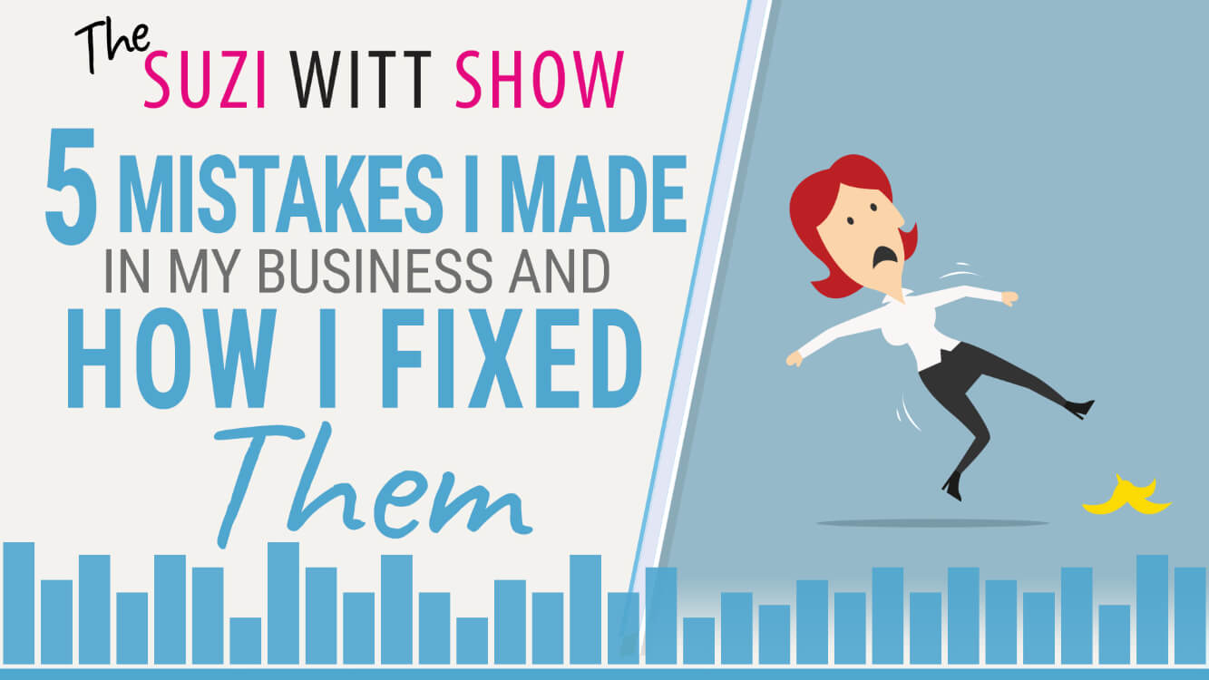 5 Things I Did Wrong in My Business and How I Fixed Them