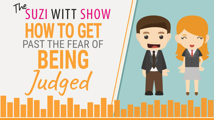 How to Get Past the Fear of Being Judged