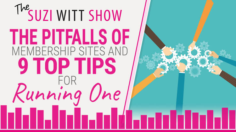 The Pitfalls of Membership Sites and 9 Top Tips for Running One