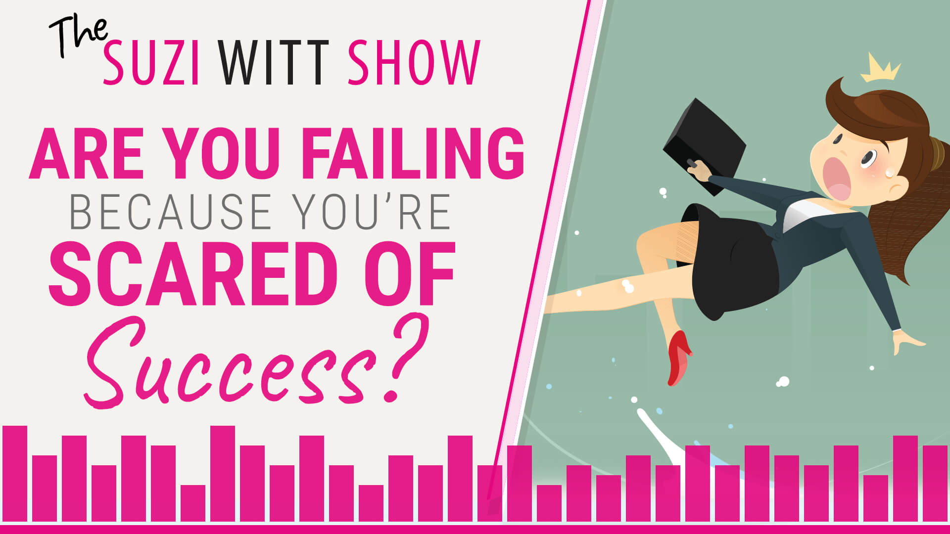 Are You Failing because You are Scared of Success?
