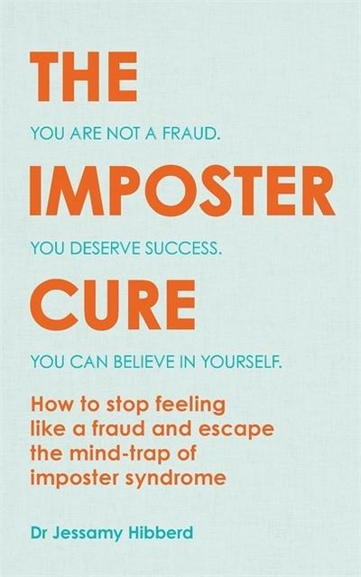 The Imposter Cure Book by Dr Jessamy Hibberd